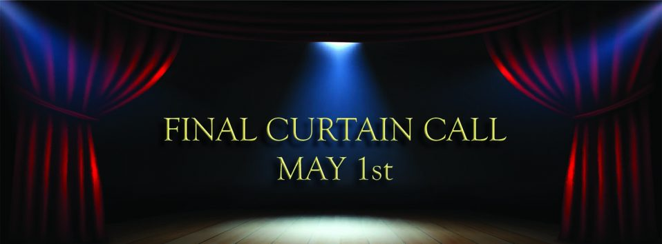 Final Curtain Call May 1st